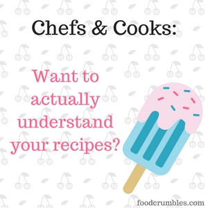 Chefs & cooks - want to actually understand your recipes